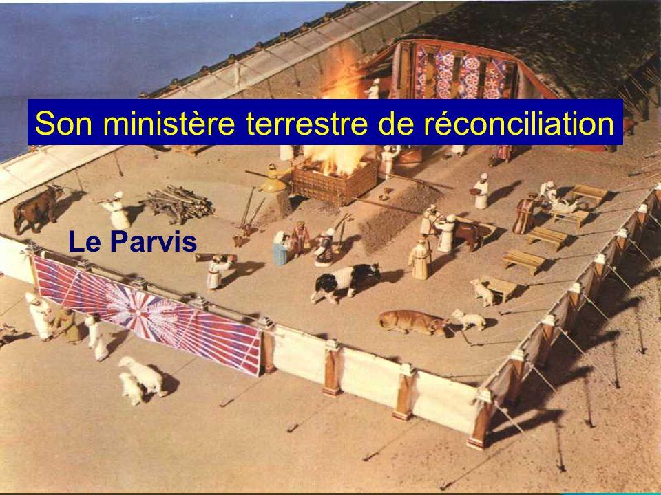 Le Parvis Son ministère terrestre de réconciliation