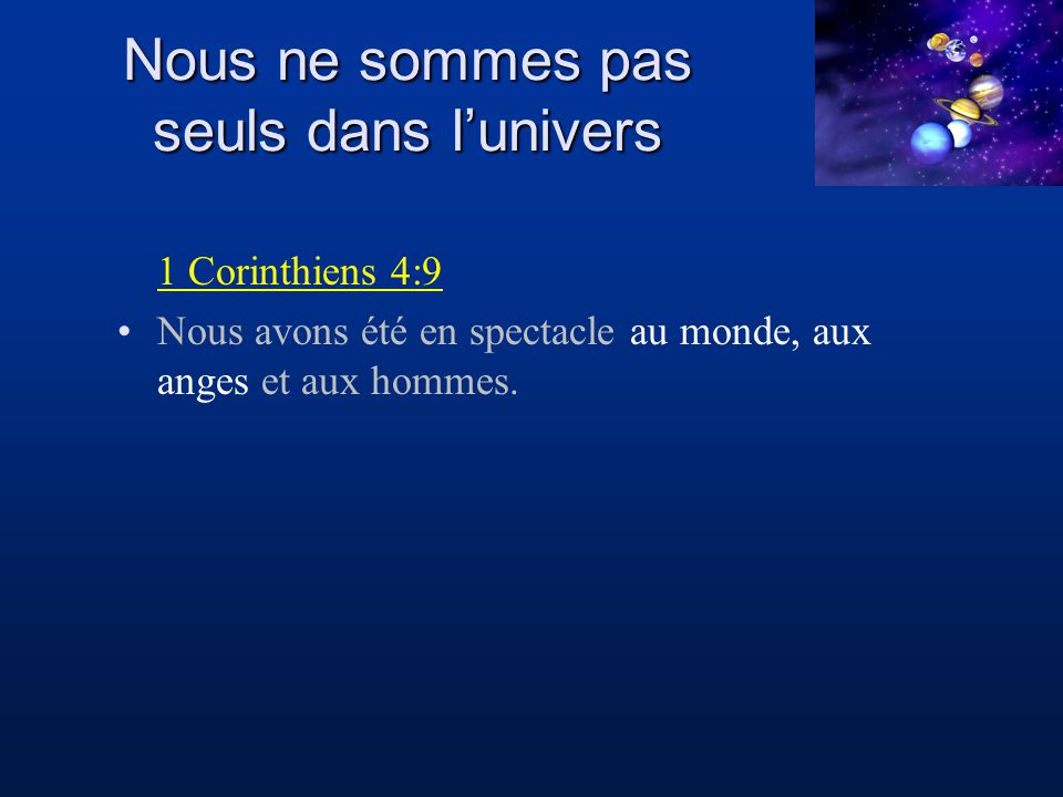 1 Corinthiens 4:9 Nous avons été en spectacle au monde, aux anges et aux hommes.