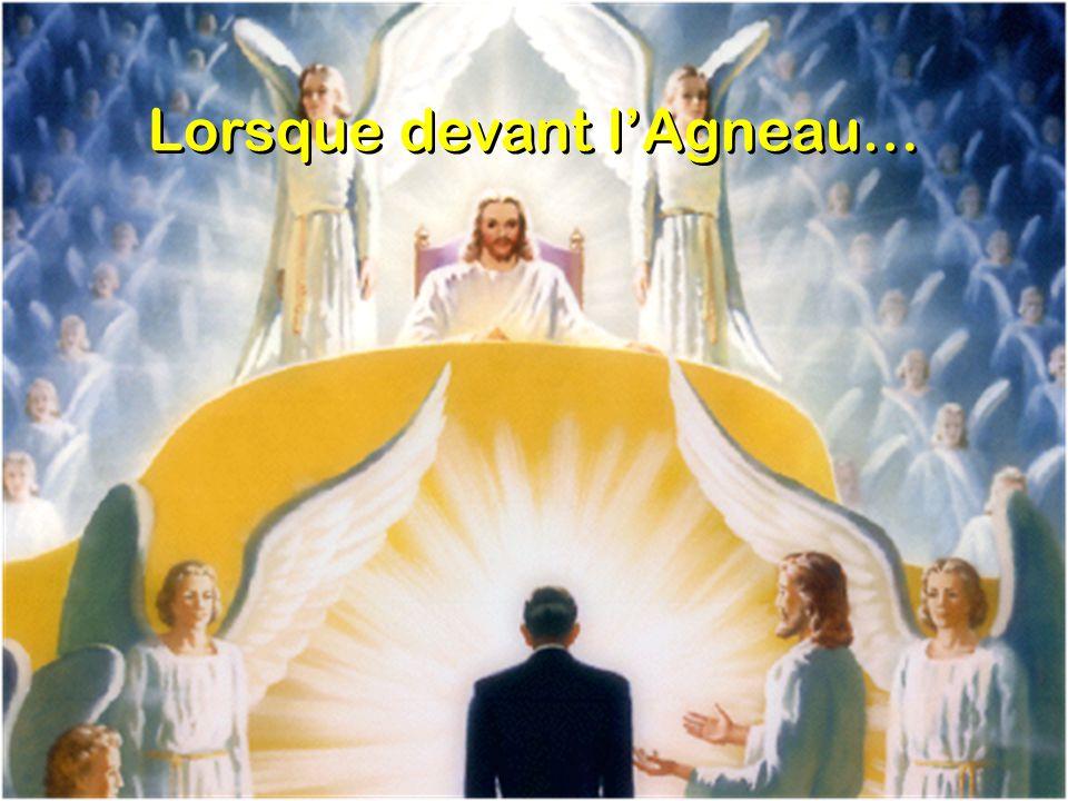 Lorsque devant l agneau, s ouvrira le grand livre Où sont inscrits les noms des coupables absous, Dans le ciel pour jamais, nous aurons droit de vivre; Sous le regard de Dieu, le repos sera doux.