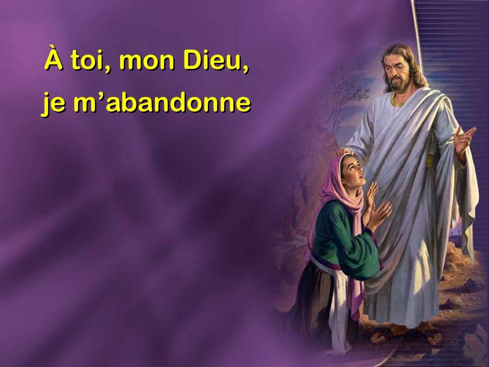 À toi, mon Dieu, je mabandonne À toi, mon Dieu, je mabandonne