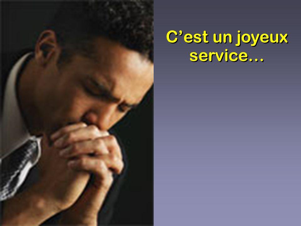 C est mon joyeux service D offrir à Jésus-Christ, En vivant sacrifice, Mon corps et mon esprit.
