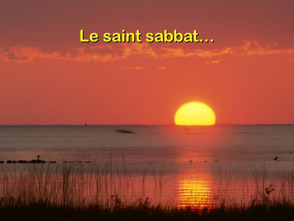 Le saint sabbat va commencer Mon âme pour te reposer, Alléluia, alléluia .