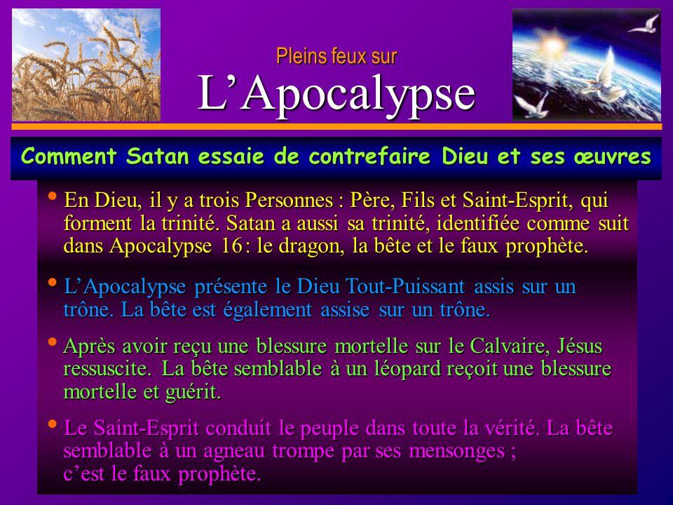 D anie l Pleins feux sur 18 LApocalypse Pleins feux sur LApocalypse présente le Dieu Tout-Puissant assis sur un trône. La bête est également assise su
