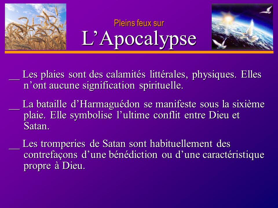 D anie l Pleins feux sur 28 LApocalypse Pleins feux sur __ La bataille dHarmaguédon se manifeste sous la sixième plaie. Elle symbolise lultime conflit