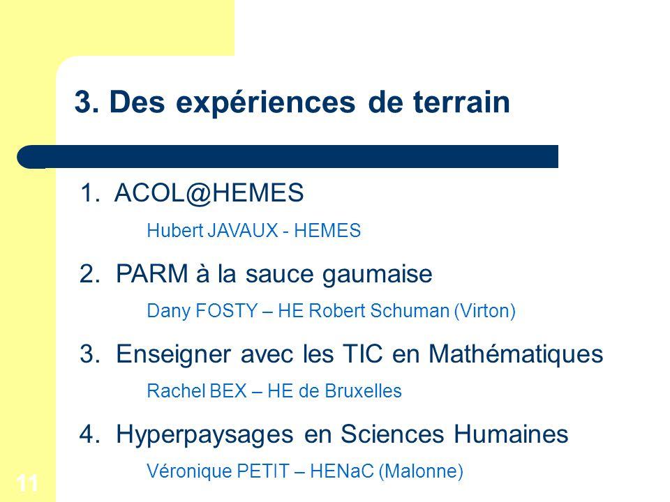 11 3. Des expériences de terrain 1. ACOL@HEMES Hubert JAVAUX - HEMES 2.