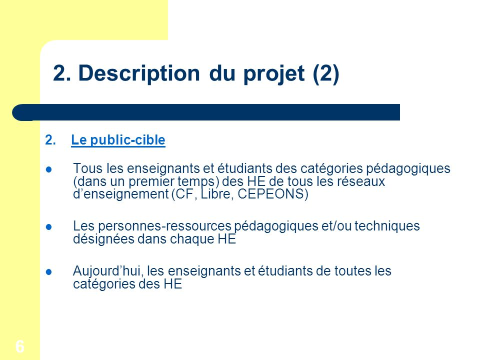 6 2. Description du projet (2) 2.