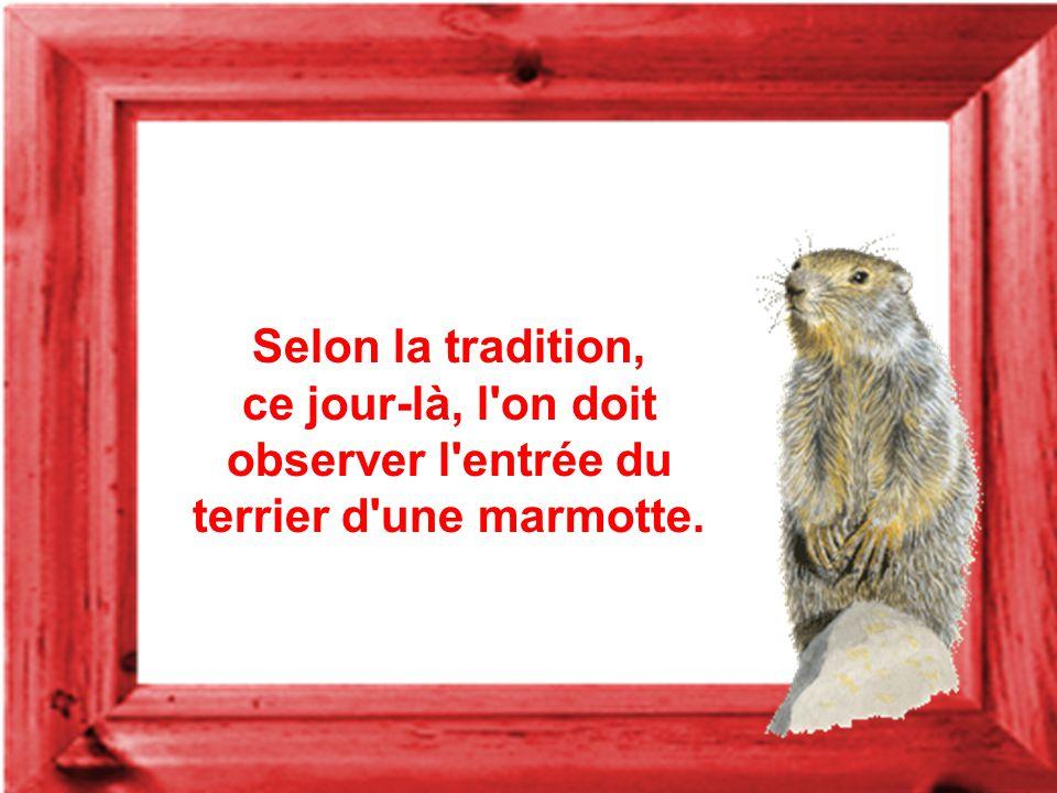 Le jour de la marmotte (Groundhog Day en anglais) est une fête célébrée le 2 février en Amérique du Nord qui marque la fin de l'hiver.