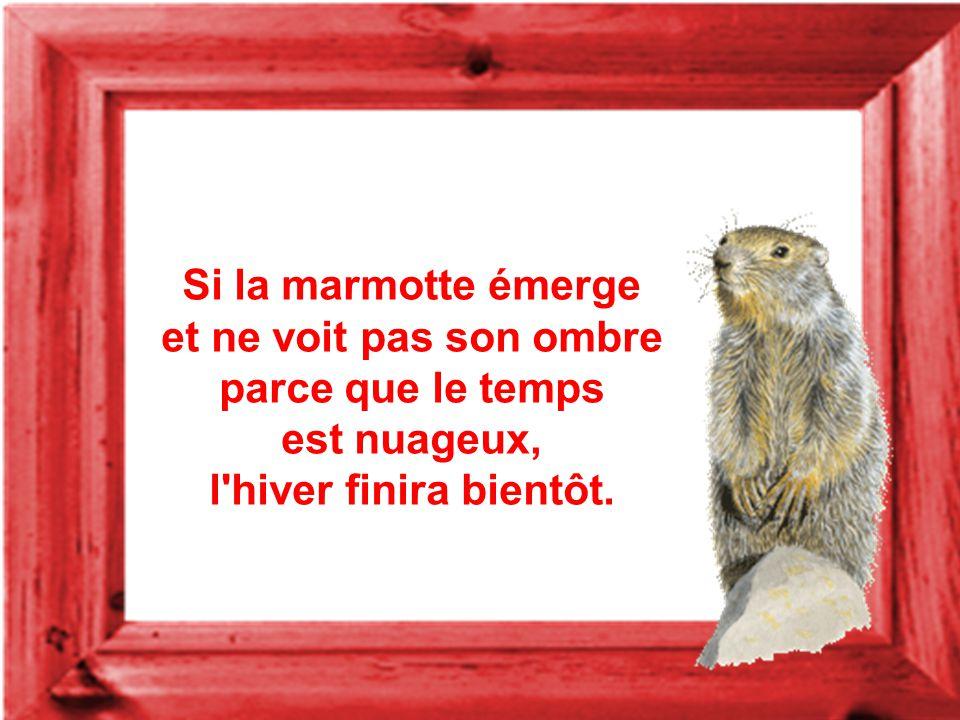 Selon la tradition, ce jour-là, l'on doit observer l'entrée du terrier d'une marmotte.