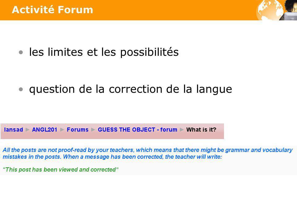 les limites et les possibilités Activité Forum question de la correction de la langue