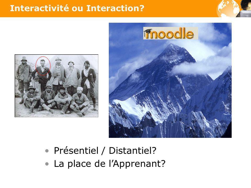 Interactivité ou Interaction? Présentiel / Distantiel? La place de lApprenant?