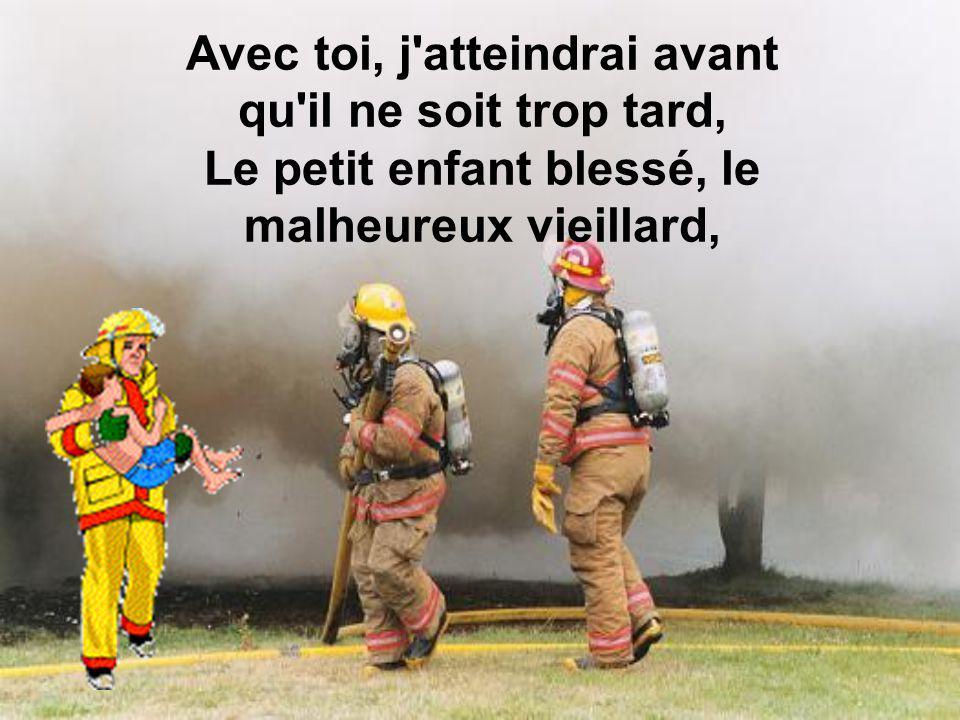 « Sapeur- pompier, quel beau métier.