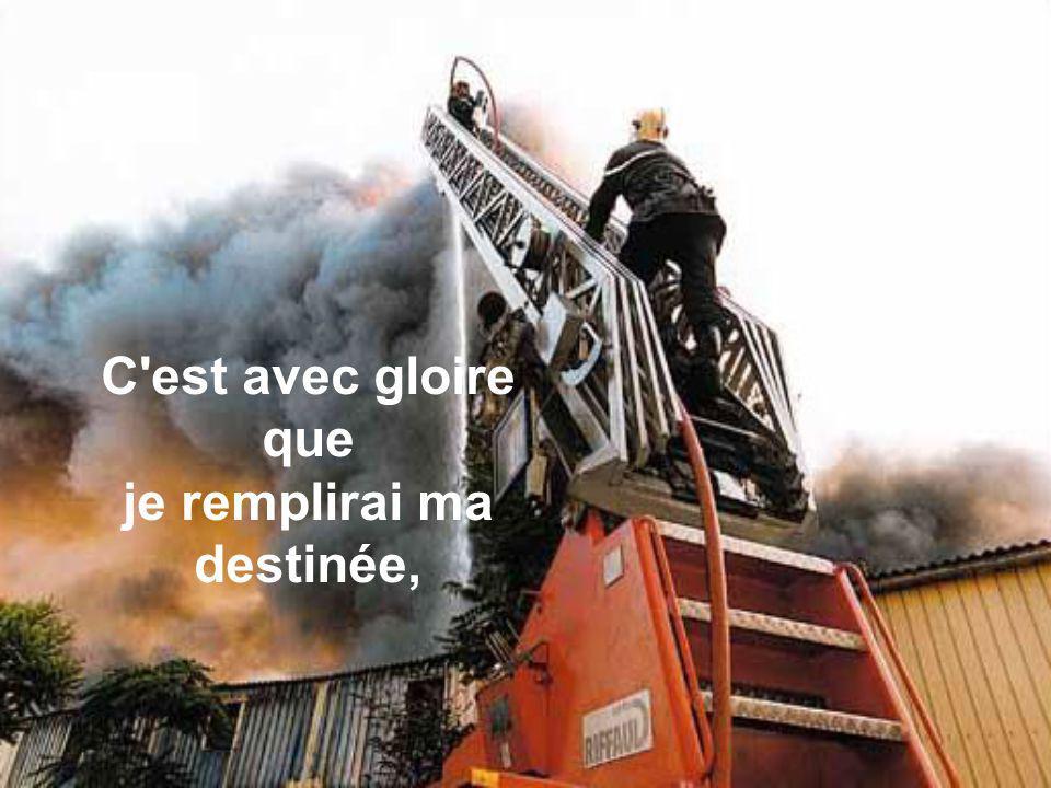 Dans le tumulte infernal de l'incendie, Fais-moi entendre le plus faible des cris.