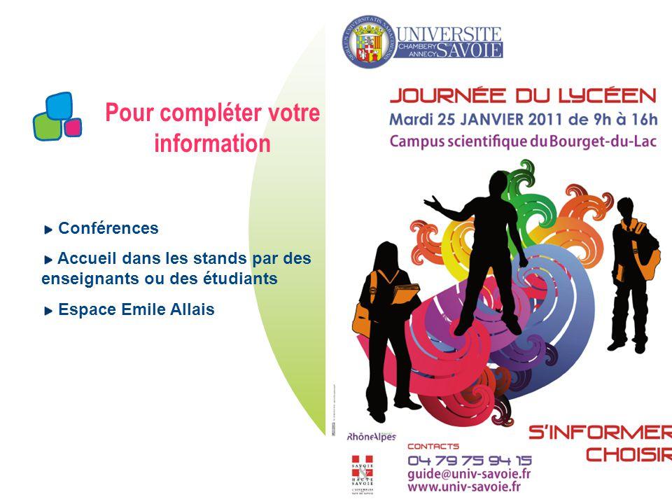 Pour compléter votre information Conférences Accueil dans les stands par des enseignants ou des étudiants Espace Emile Allais