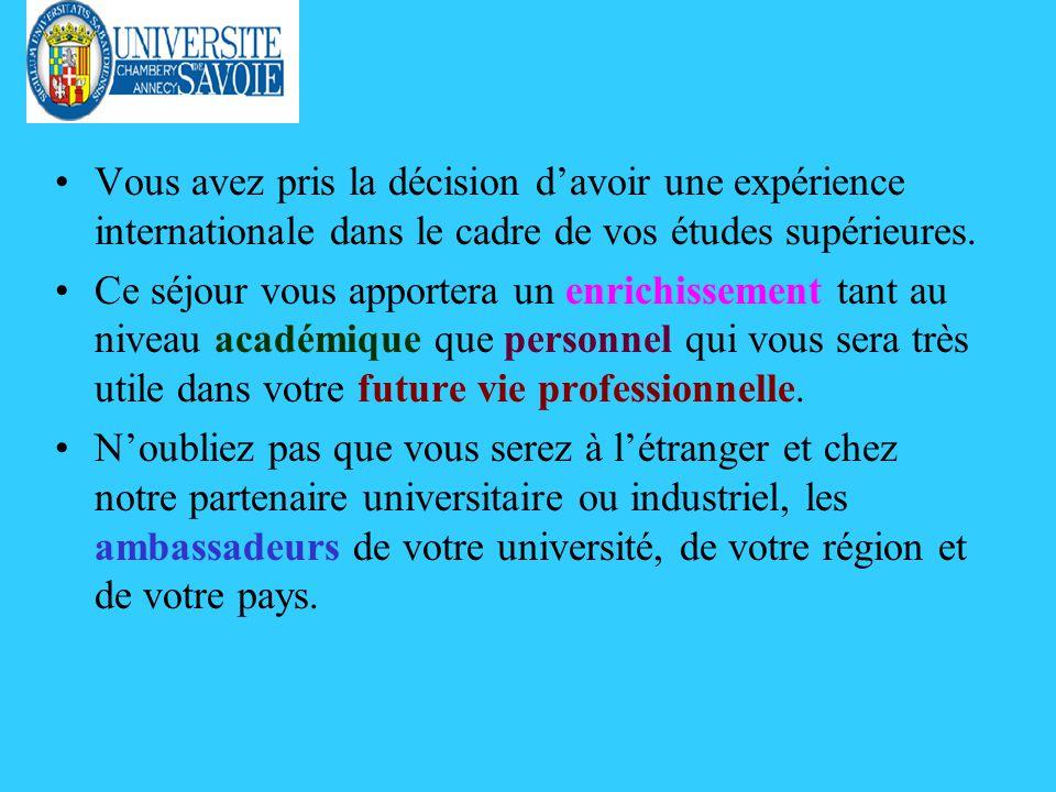 Vous avez pris la décision davoir une expérience internationale dans le cadre de vos études supérieures.