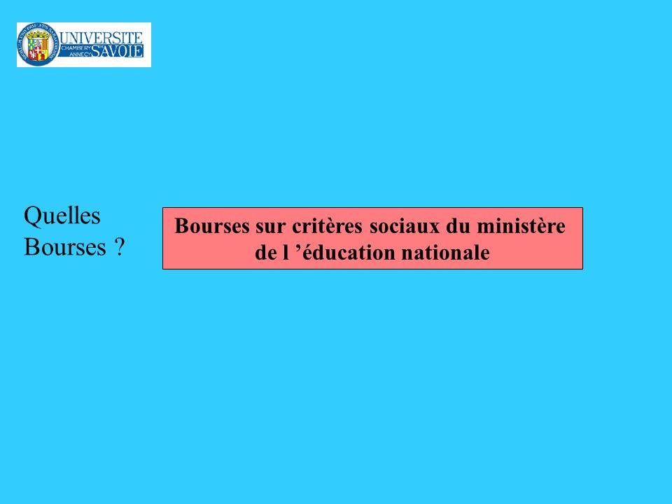 Quelles Bourses ? Bourses sur critères sociaux du ministère de l éducation nationale