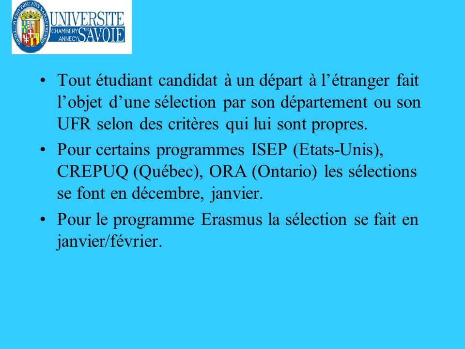 Tout étudiant candidat à un départ à létranger fait lobjet dune sélection par son département ou son UFR selon des critères qui lui sont propres.