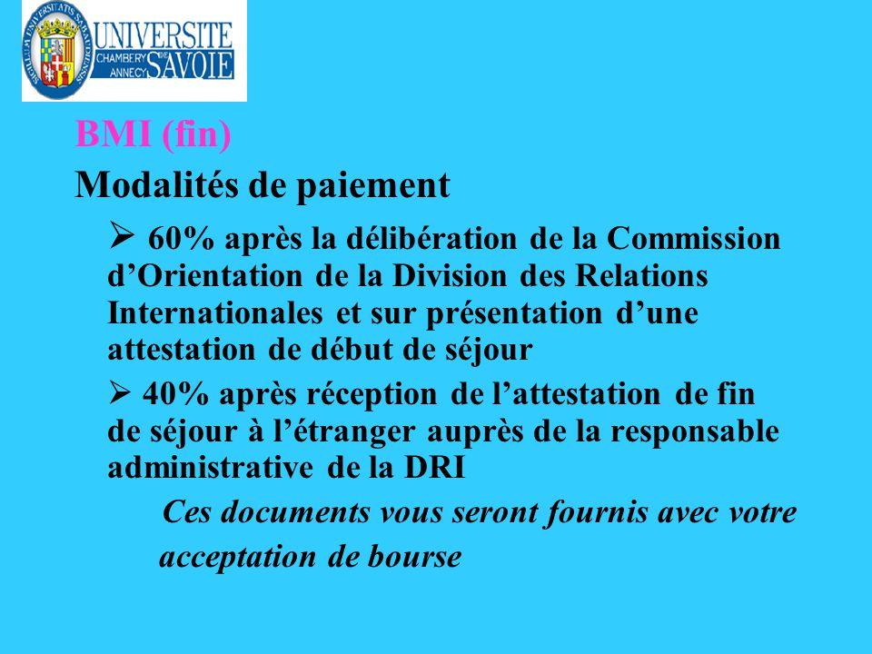 BMI (fin) Modalités de paiement 60% après la délibération de la Commission dOrientation de la Division des Relations Internationales et sur présentati