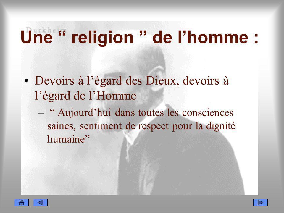 Une religion de lhomme : Devoirs à légard des Dieux, devoirs à légard de lHomme – Aujourdhui dans toutes les consciences saines, sentiment de respect