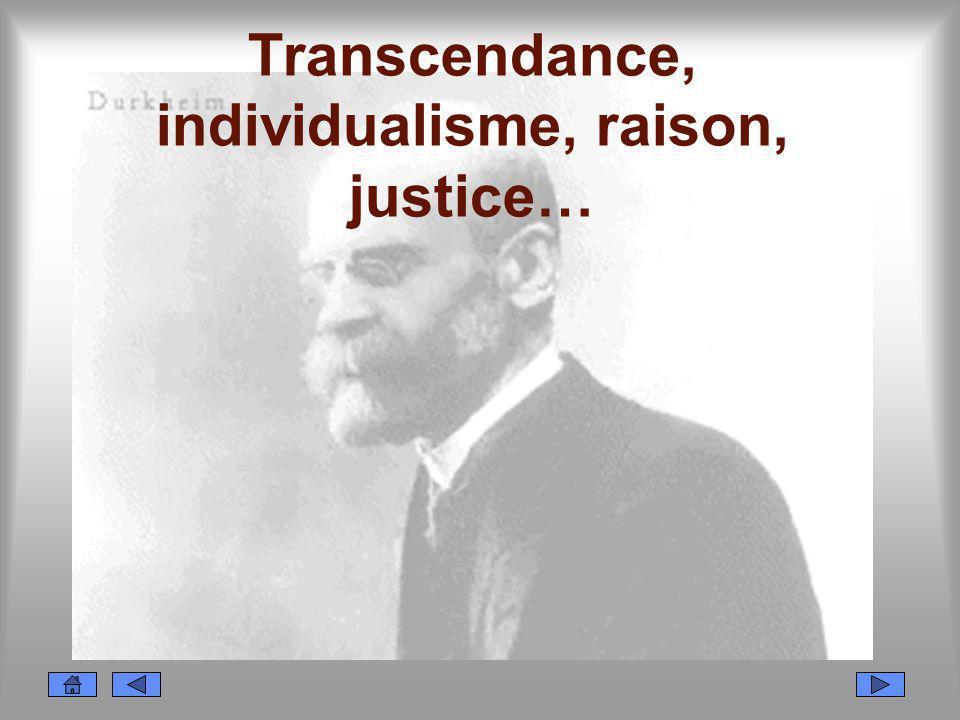 Transcendance, individualisme, raison, justice…