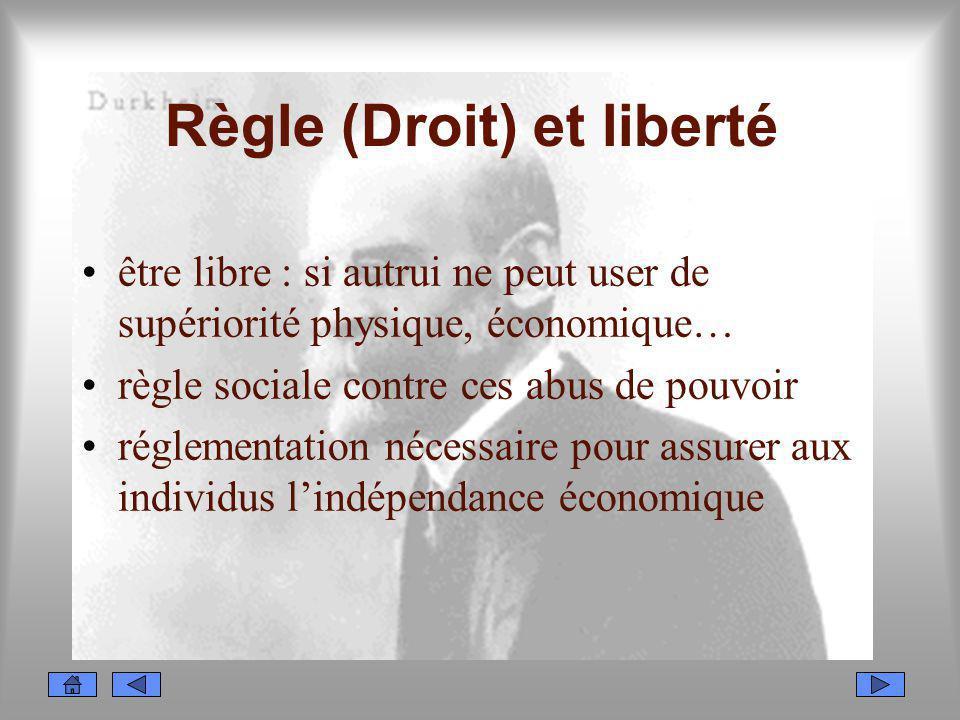 Règle (Droit) et liberté être libre : si autrui ne peut user de supériorité physique, économique… règle sociale contre ces abus de pouvoir réglementat