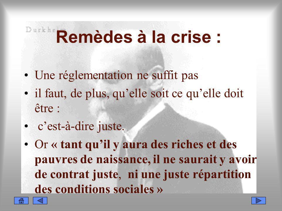 Remèdes à la crise : Une réglementation ne suffit pas il faut, de plus, quelle soit ce quelle doit être : cest-à-dire juste. Or « tant quil y aura des