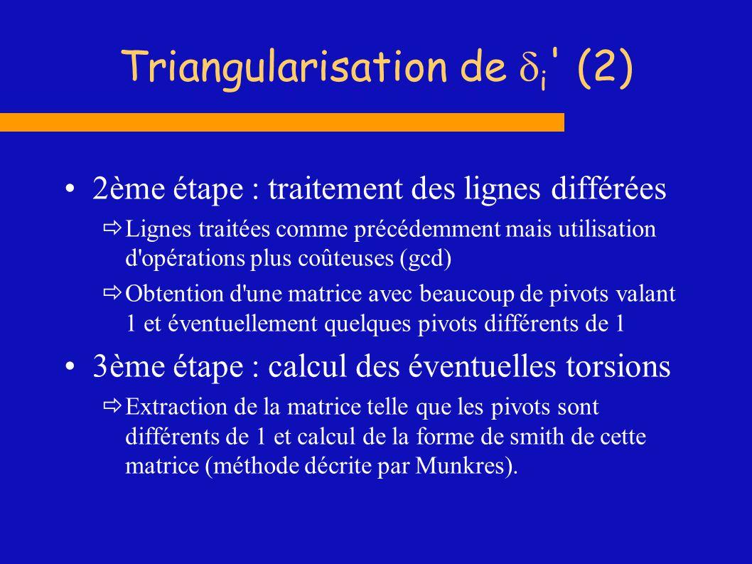 Triangularisation de i ' (2) 2ème étape : traitement des lignes différées Lignes traitées comme précédemment mais utilisation d'opérations plus coûteu