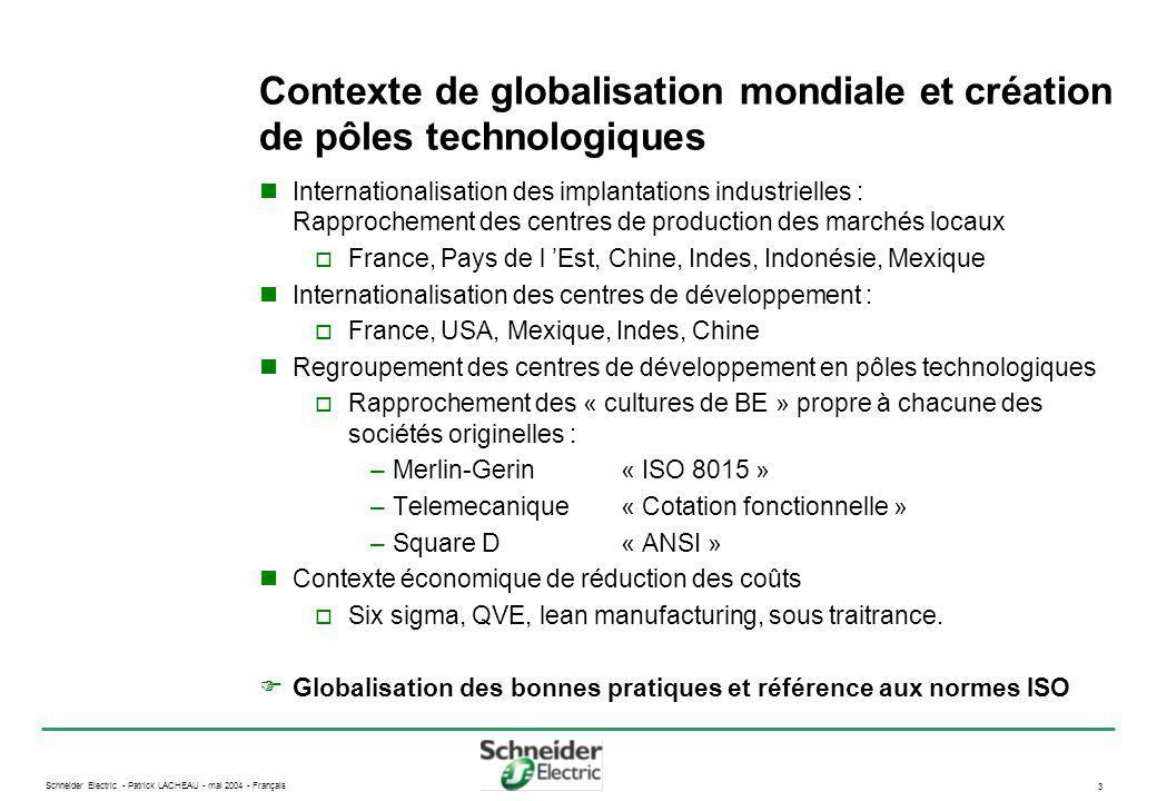 Schneider Electric - Patrick LACHEAU - mai 2004 - Français 3 Internationalisation des implantations industrielles : Rapprochement des centres de produ
