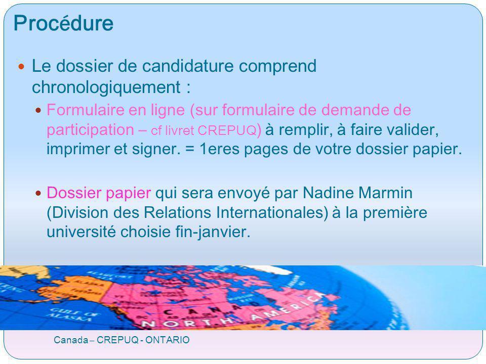 Proc é dure Canada – CREPUQ - ONTARIO Le dossier de candidature comprend chronologiquement : Formulaire en ligne (sur formulaire de demande de partici