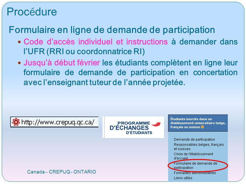 Proc é dure Canada – CREPUQ - ONTARIO Formulaire en ligne de demande de participation Code daccès individuel et instructions à demander dans lUFR (RRI