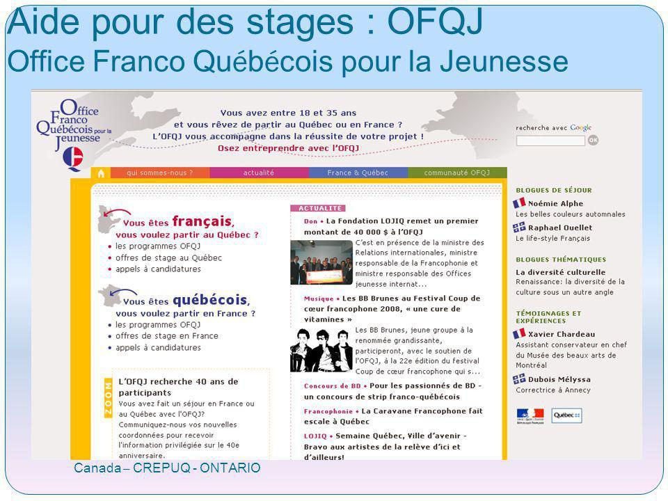 Aide pour des stages : OFQJ Office Franco Qu é b é cois pour la Jeunesse Canada – CREPUQ - ONTARIO
