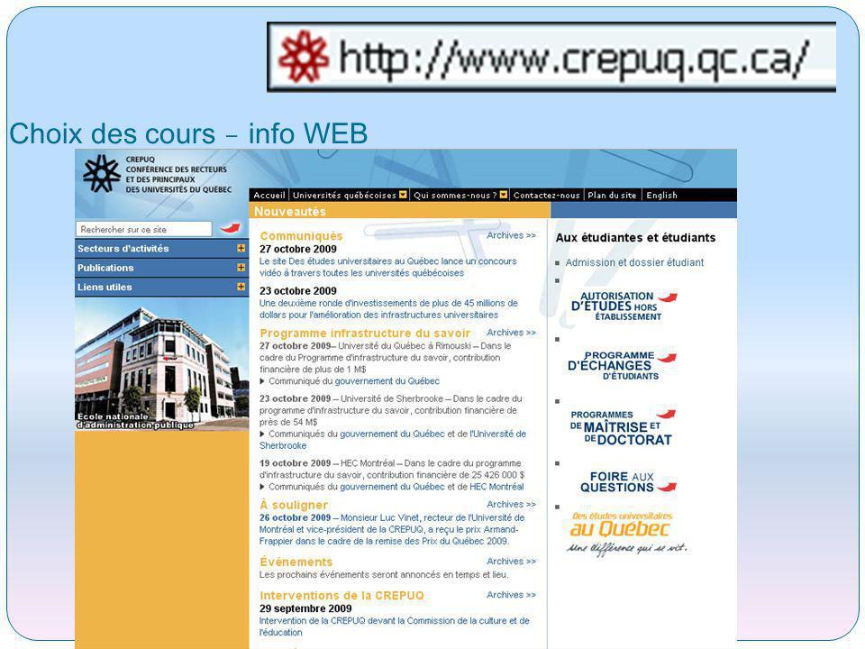 Choix des cours - administration Canada – CREPUQ - ONTARIO Les cours correspondent à un certain nombre de crédits .