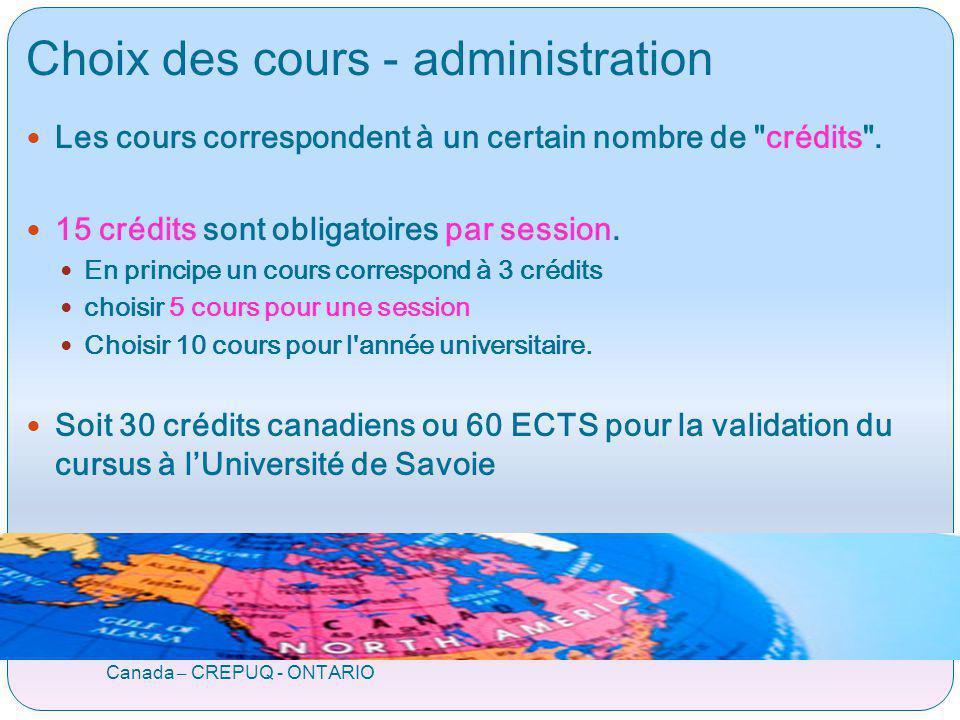 Choix des cours - administration Canada – CREPUQ - ONTARIO Les cours correspondent à un certain nombre de