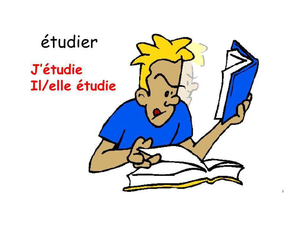 étudier Jétudie Il/elle étudie
