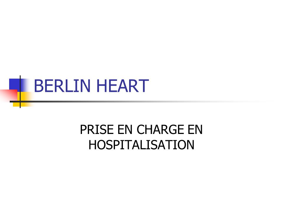 BERLIN HEART PRISE EN CHARGE EN HOSPITALISATION