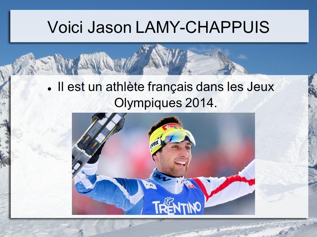 Voici Jason LAMY-CHAPPUIS Il est un athlète français dans les Jeux Olympiques 2014.