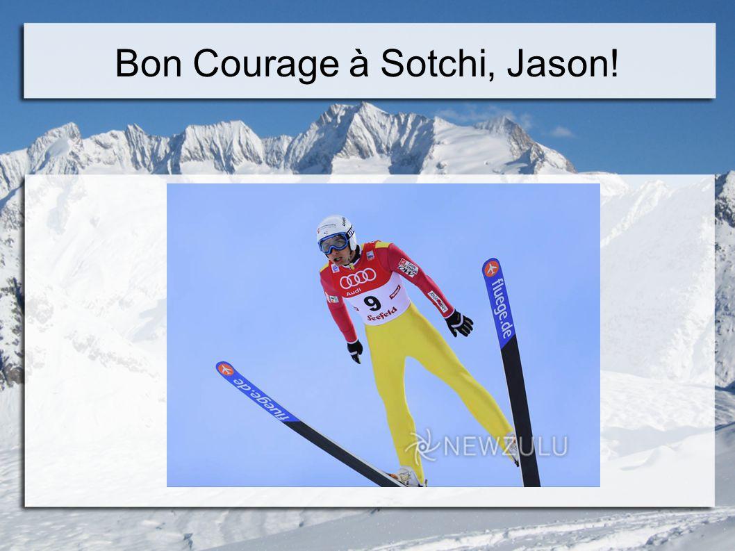 Bon Courage à Sotchi, Jason!