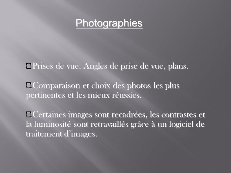 Photographies Prises de vue. Angles de prise de vue, plans. Comparaison et choix des photos les plus pertinentes et les mieux réussies. Certaines imag