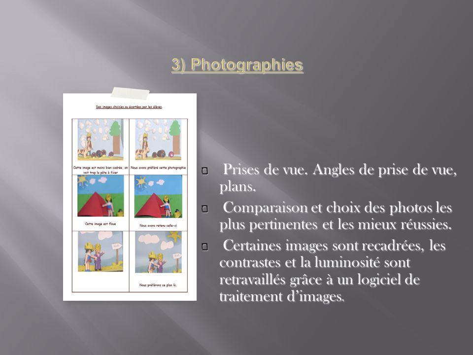 Prises de vue. Angles de prise de vue, plans. Comparaison et choix des photos les plus pertinentes et les mieux réussies. Certaines images sont recadr