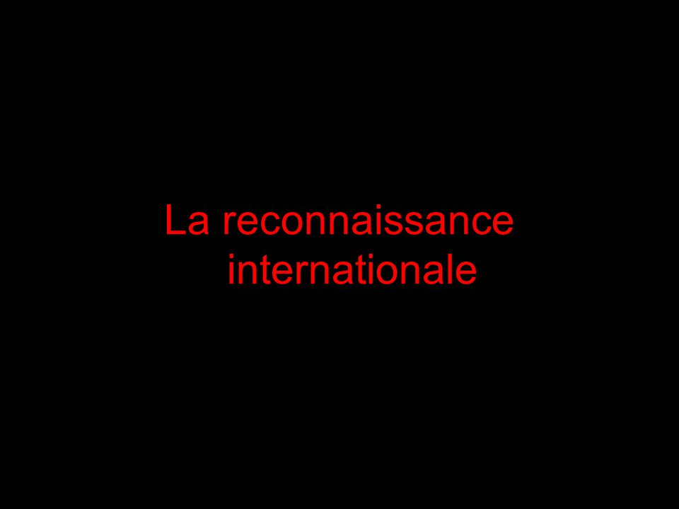 La reconnaissance internationale