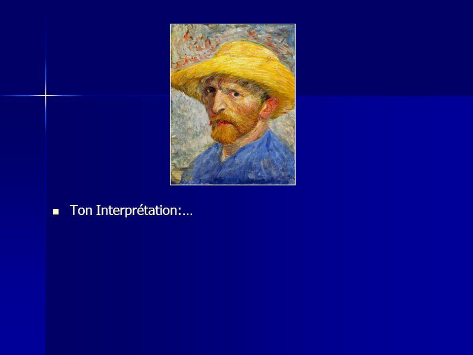 Ton Interprétation:… Ton Interprétation:…
