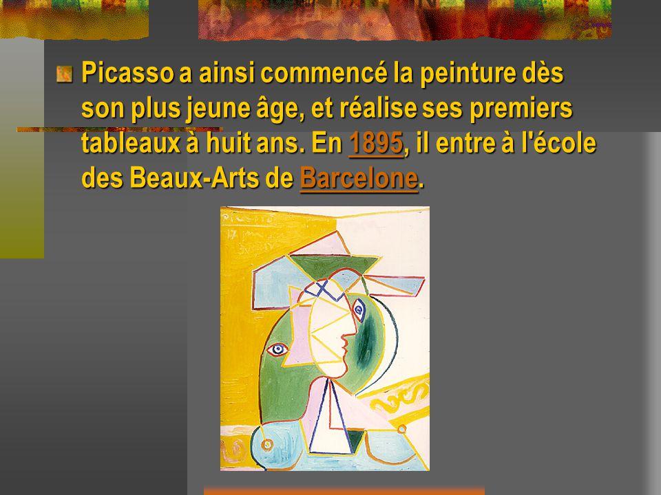 Picasso a ainsi commencé la peinture dès son plus jeune âge, et réalise ses premiers tableaux à huit ans. En 1895, il entre à l'école des Beaux-Arts d