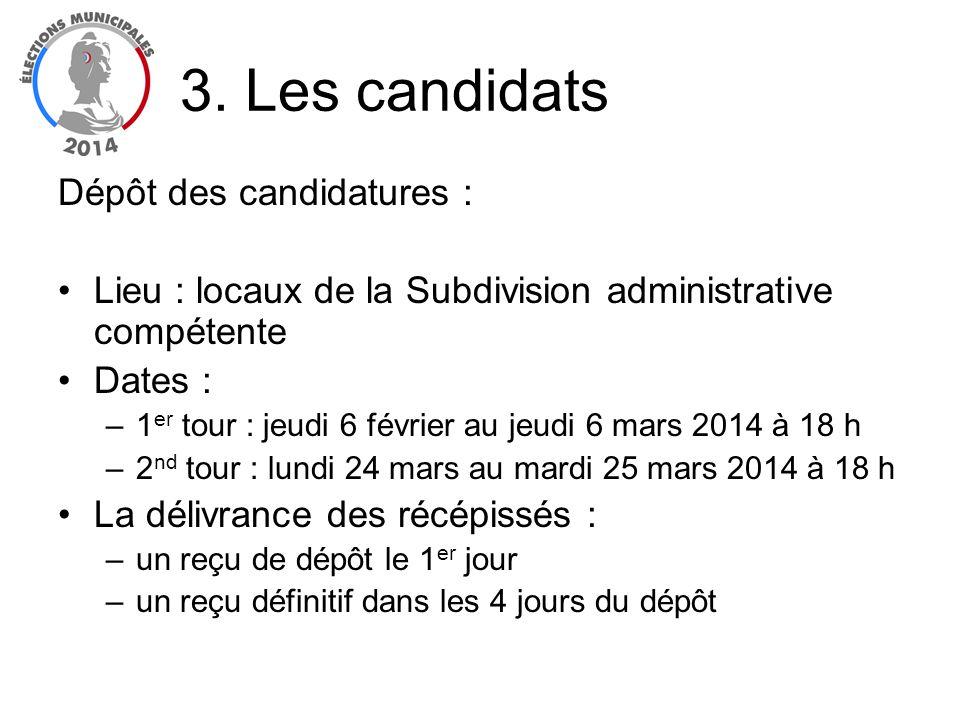 Dépôt des candidatures : Lieu : locaux de la Subdivision administrative compétente Dates : –1 er tour : jeudi 6 février au jeudi 6 mars 2014 à 18 h –2