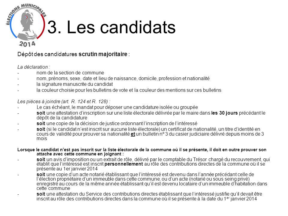 Dépôt des candidatures scrutin majoritaire : La déclaration : -nom de la section de commune -nom, prénoms, sexe, date et lieu de naissance, domicile,