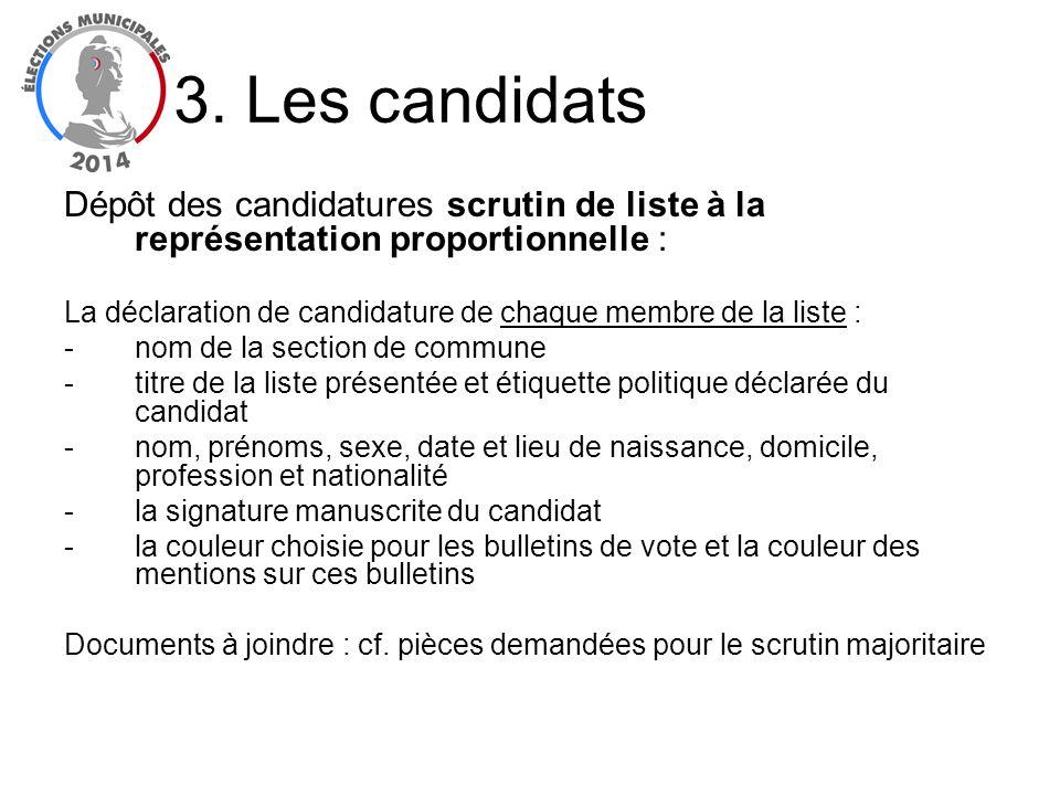 Dépôt des candidatures scrutin de liste à la représentation proportionnelle : La déclaration de candidature de chaque membre de la liste : -nom de la