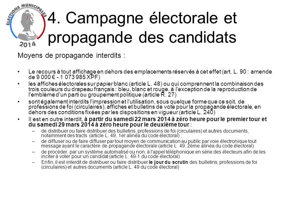 Moyens de propagande interdits : Le recours à tout affichage en dehors des emplacements réservés à cet effet (art. L. 90 : amende de 9 000 - 1 073 985