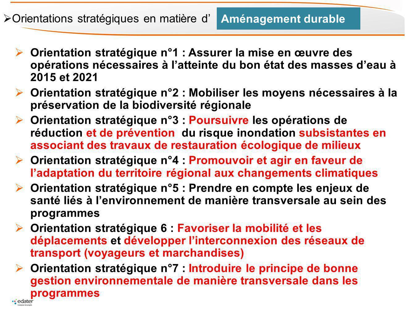 Orientation stratégique n°1 : Assurer la mise en œuvre des opérations nécessaires à latteinte du bon état des masses deau à 2015 et 2021 Orientation s