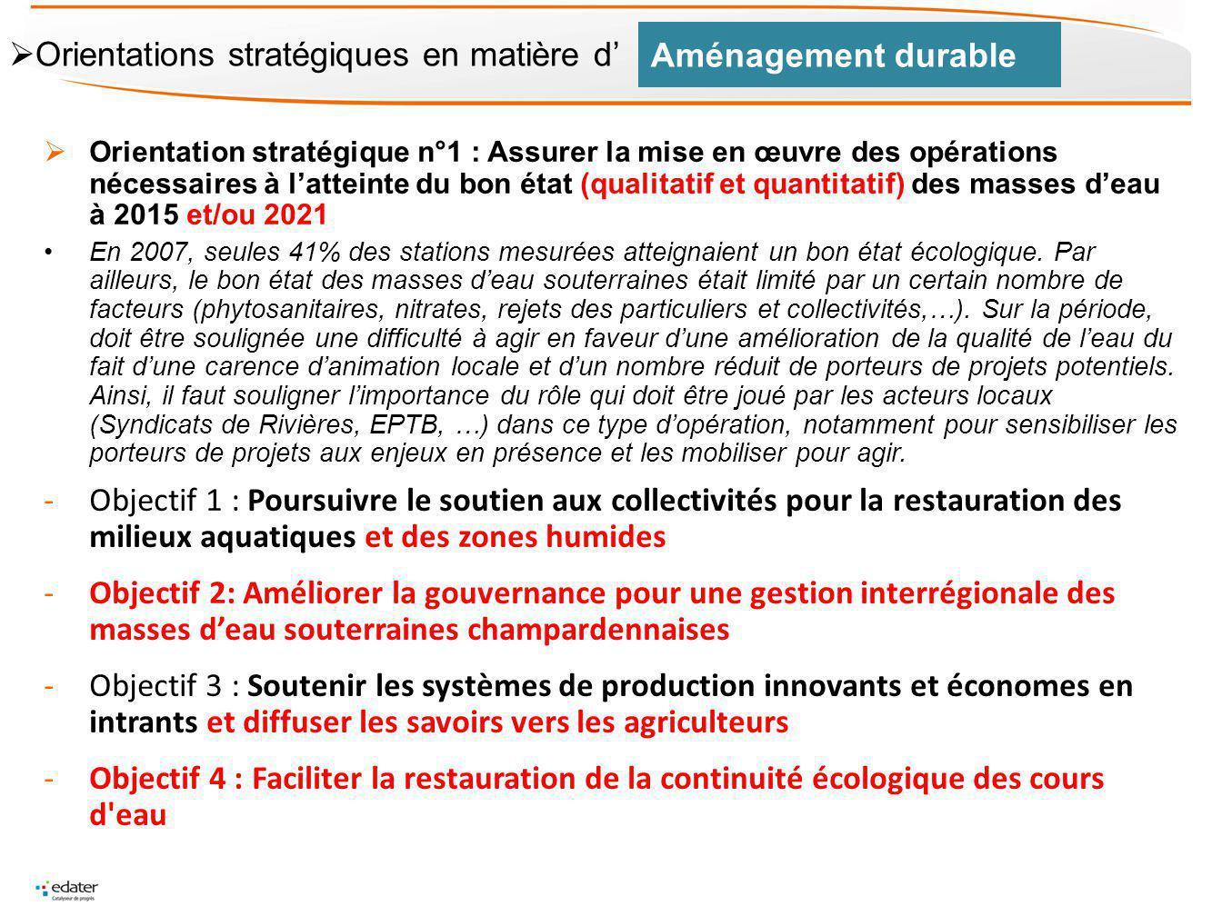 Orientation stratégique n°1 : Assurer la mise en œuvre des opérations nécessaires à latteinte du bon état (qualitatif et quantitatif) des masses deau