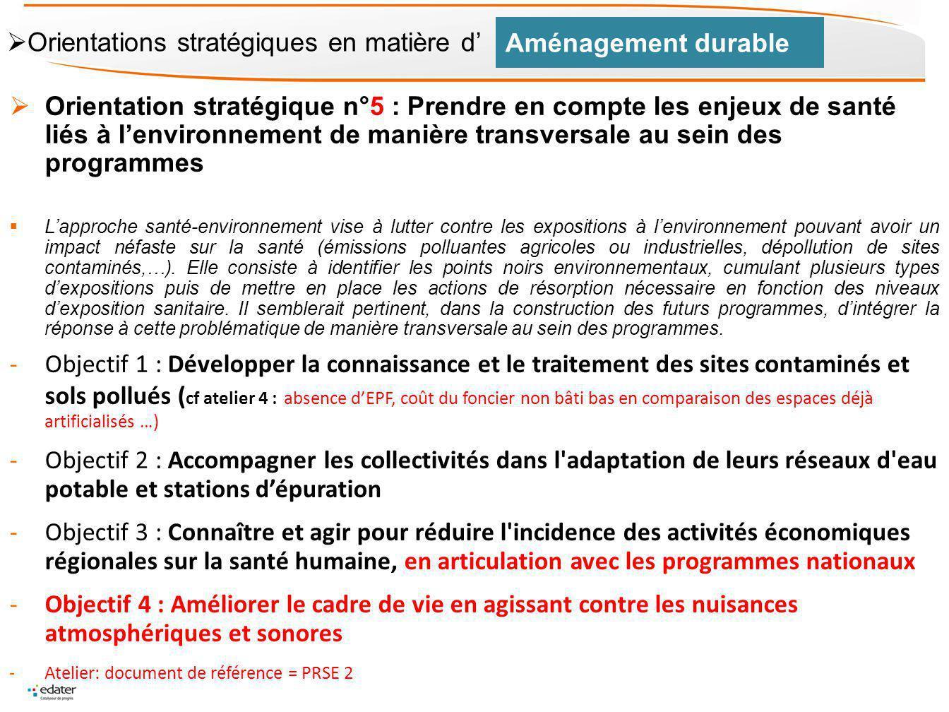 Orientation stratégique n°5 : Prendre en compte les enjeux de santé liés à lenvironnement de manière transversale au sein des programmes Lapproche san