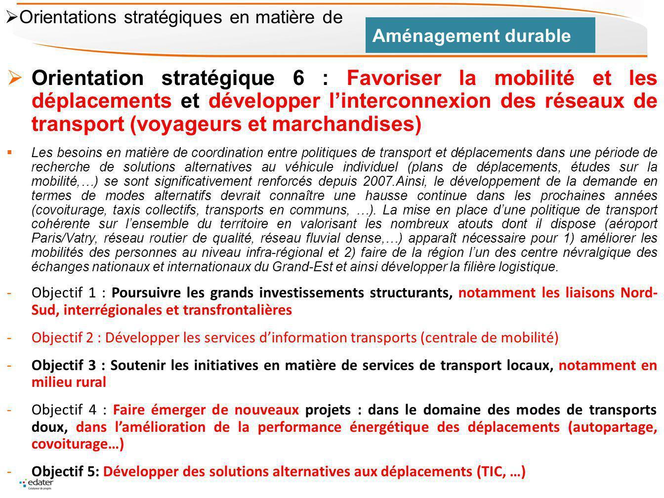 Orientation stratégique 6 : Favoriser la mobilité et les déplacements et développer linterconnexion des réseaux de transport (voyageurs et marchandise