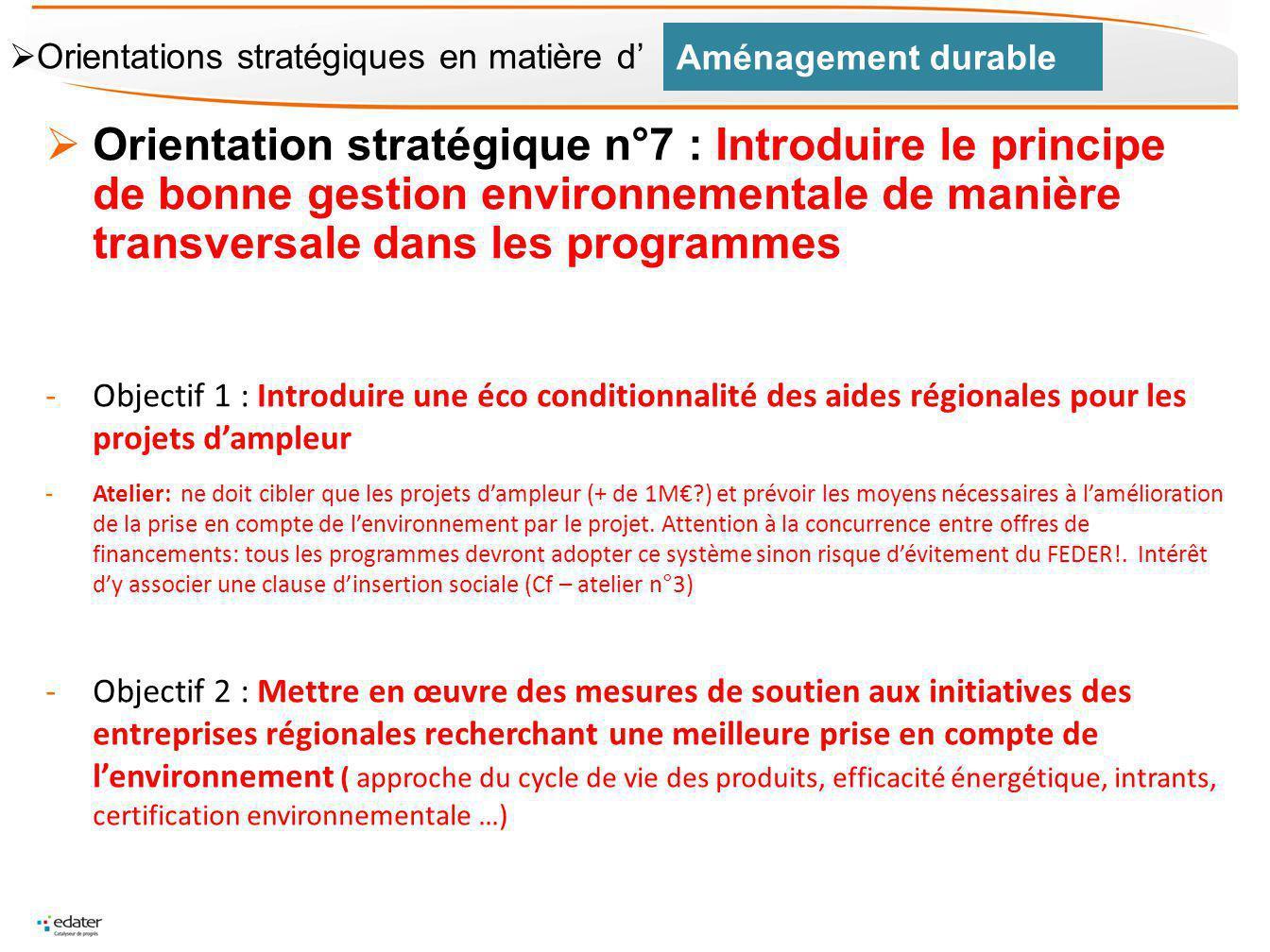 Orientation stratégique n°7 : Introduire le principe de bonne gestion environnementale de manière transversale dans les programmes -Objectif 1 : Intro